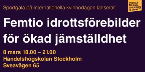 Lila bakgrund, texten Sportgala på internationella kvinnodagen lanserar: Femtio idrottsförebilder för ökad jämställdhet. 8 mars 18.00-21.00, Handelshögskolan Stockholm, Sveavägen 65